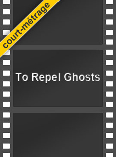<strong>To Repel Ghosts</strong><br />Un film de Philippe Lacôte
